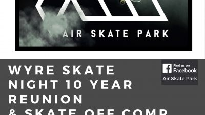 Wyre Skate Night 10 Year Reunion & Skate Off Competition